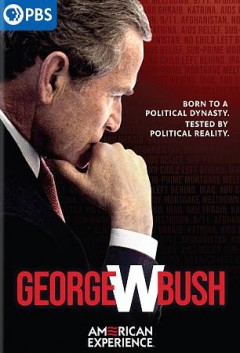 George W. Bush [2-disc set] /  written by Barak Goodman & Chris Durrance ; directed by Jamila Ephron.
