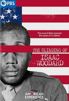 American Experience: The Blinding of Isaac Woodard.