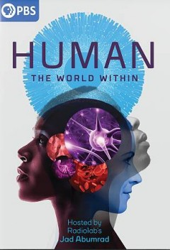 Human : the world within [2-disc set] / producers, Alexander Shaheen [and 5 others] ; director, Stephen David Entertainment. - producers, Alexander Shaheen [and 5 others] ; director, Stephen David Entertainment.