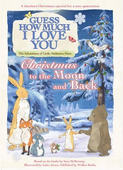 Guess How Much I Love You: Christmas to the Moon and Back.