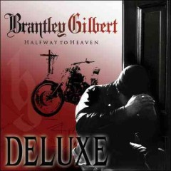 Halfway to heaven /  Brantley Gilbert.