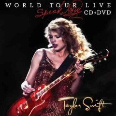 Speak now world tour live /  Taylor Swift. - Taylor Swift.