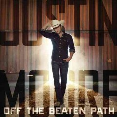 Off the beaten path /  Justin Moore.