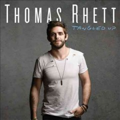 Tangled up /  Thomas Rhett. - Thomas Rhett.