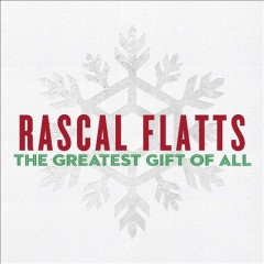 The greatest gift of all / Rascal Flatts