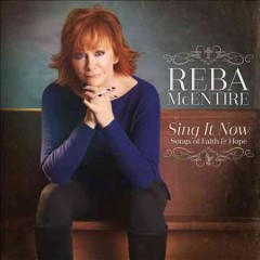 Sing it now : songs of faith and hope / Reba McEntire - Reba McEntire