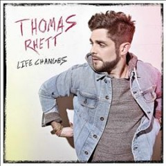 Life changes /  Thomas Rhett.