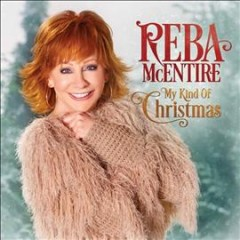 My kind of Christmas  /  Reba McEntire. - Reba McEntire.