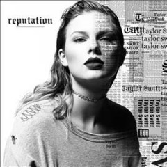 Reputation /  Taylor Swift. - Taylor Swift.