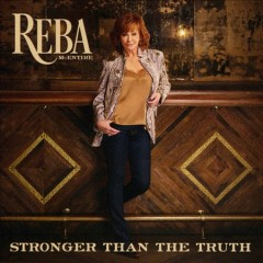Stronger than the truth /  Reba McEntire. - Reba McEntire.
