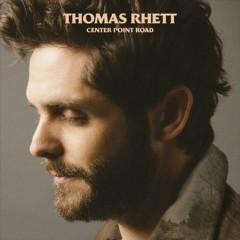 Center Point Road / Thomas Rhett - Thomas Rhett