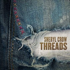 Threads / Sheryl Crow - Sheryl Crow