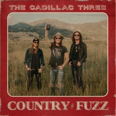 Country Fuzz / Cadillac Three - Cadillac Three