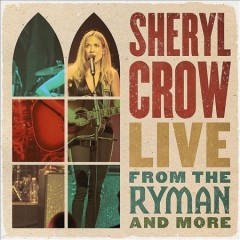 Live From the Ryman and More /  Sheryl Crow.