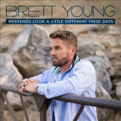 Weekends look a little different these days /  Brett Young.