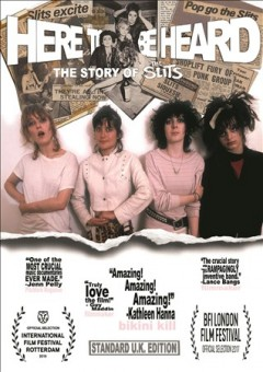 Here to be heard : the story of the Slits / directed and produced by William Badgly. - directed and produced by William Badgly.