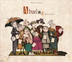 Abuelas de la A a la Z /Granmother's From A to Z