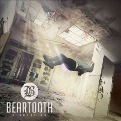 Disgusting /  Beartooth.