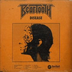 Disease /  Beartooth. - Beartooth.