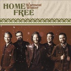 Warmest winter /  Home Free. - Home Free.