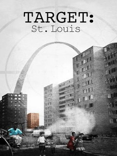 Target: St. Louis /  Western Independent presents ; written, produced & directed by Sean Slater ; produced by Cynthia Barnes, Joseph Ruzer, Summer Hill Seven, Carin Gilfry