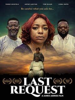 Last request /  Indiepix Films presents ; produced by Mosees Olufemi ; screenplay by Moses Olufemi ; directed by James Abinibi. - Indiepix Films presents ; produced by Mosees Olufemi ; screenplay by Moses Olufemi ; directed by James Abinibi.