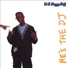 He's the DJ, I'm the rapper /  DJ Jazzy Jeff and the Fresh Prince. - DJ Jazzy Jeff and the Fresh Prince.