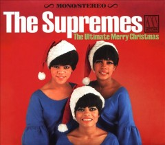 The ultimate merry Christmas /  the Supremes.