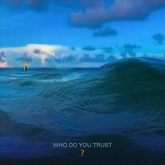 Who Do You Trust? /  Papa Roach.