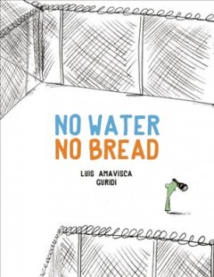 No water no bread /  Luis Amavisca ; Guridi ; translator: Ben Dawlatly.