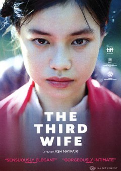 The third wife /  Film Movement, Mayfair Pictures, Annam Productions and Three Colors Productions present ; Ash Mayfair, writer & director ; Tr̂àn Thị Bích Ngọc, Ash Mayfair, producers. - Film Movement, Mayfair Pictures, Annam Productions and Three Colors Productions present ; Ash Mayfair, writer & director ; Tr̂àn Thị Bích Ngọc, Ash Mayfair, producers.