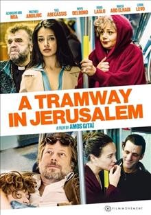 A tramway in Jerusalem /  written and directed by Amos Gitai ; screenplay by Marie-José Sanselme ; produced by Catherine Dussart, Amos Gitai, Laurent Truchot. - written and directed by Amos Gitai ; screenplay by Marie-José Sanselme ; produced by Catherine Dussart, Amos Gitai, Laurent Truchot.