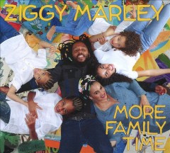 More family time /  Ziggy Marley.
