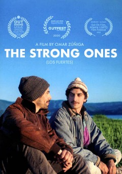 The strong ones = Los fuertes / a film by Omar Zúñiga. - a film by Omar Zúñiga.
