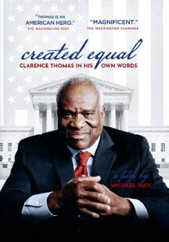 Created equal : Clarence Thomas in his own words / a film by Michael Pack. - a film by Michael Pack.