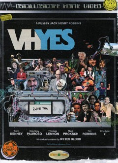 VHYes /  directed by Jack Henry Robbins ; written by Nunzio Randazzo & Jack Henry Robbins ; created by Nate Gold, Nunzio Randazzo, Jack Henry Robbins ; produced by Delaney Schenker.