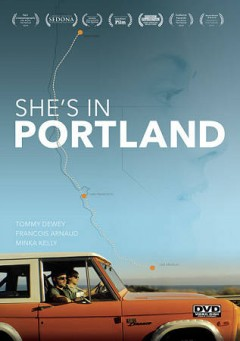 She's in Portland /  producers, Marc Carlini, Jeremy Alter ; director, Marc Carlini.