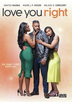 Love you right : an R&B musical / writers, Christina Faith, Marquis Valdez ; producer/director, Christina Faith. - writers, Christina Faith, Marquis Valdez ; producer/director, Christina Faith.