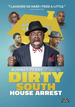 Dirty South : house arrest / producers, D.C. Young Fly, Emmanuel Hudson ; written by Daphne Pittman Hayes ; directed by Daphne Pittman Hayes.