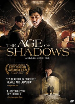 The age of shadows /  Warner Bros. Pictures presents ; a Grimm Pictures and Warner Bros. Korea production ; in association with Harbin Films ; produced by Kim Jee-Woon, Choi Jae-Weon ; directed by Kim Jee-Woon ; written by Lee Ji-Min, Park Jong-Dae ; adapted by Kim Jee-Woon.