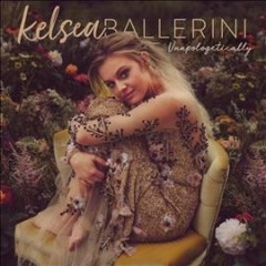 Unapologetically /  Kelsea Ballerini.