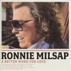 A better word for love /  Ronnie Milsap. - Ronnie Milsap.