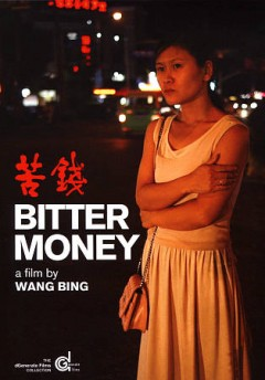 Bitter money = Ku qian / Pyramide International ; Gladys Glover, House on Fire and Chinese Shadows presents ; in coproduction with WIL Productions, Fame Culture Media Co., Ltd., Yisha Production ; a film by Wang Bing ; director, Wang Bing ; produced by Sonia Buchman, Nicolas R. de la Mothe, Vincent Wang ; produced by Mao Hui. - Pyramide International ; Gladys Glover, House on Fire and Chinese Shadows presents ; in coproduction with WIL Productions, Fame Culture Media Co., Ltd., Yisha Production ; a film by Wang Bing ; director, Wang Bing ; produced by Sonia Buchman, Nicolas R. de la Mothe, Vincent Wang ; produced by Mao Hui.