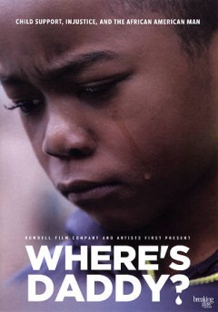 Where's daddy? /  Dowdell Film Company and artists first, inc. present ; a Rel Dowdell film ; producers, Skye Dennis, Maurice Floyd and Justin Douglas ; director, Rel Dowdell. - Dowdell Film Company and artists first, inc. present ; a Rel Dowdell film ; producers, Skye Dennis, Maurice Floyd and Justin Douglas ; director, Rel Dowdell.
