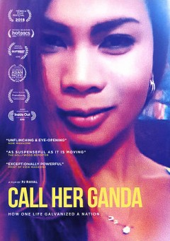 Call her Ganda /  Breaking Glass Pictures and Unraval Pictures ; in association with JustFilms/Ford Foundation, Fork Films, Naked Edge Films, & the Sundance Institute Documentary Film Program ; directed & produced by PJ Raval ; produced by Kara Magsanoc-Alikpala, Marty Syjuco, Lisa Valencia-Svensson. - Breaking Glass Pictures and Unraval Pictures ; in association with JustFilms/Ford Foundation, Fork Films, Naked Edge Films, & the Sundance Institute Documentary Film Program ; directed & produced by PJ Raval ; produced by Kara Magsanoc-Alikpala, Marty Syjuco, Lisa Valencia-Svensson.