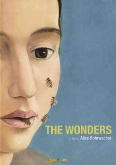 The wonders /  a film by Alice Rohrwacher.