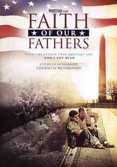 Faith of our fathers /  [director, Carey Scott].