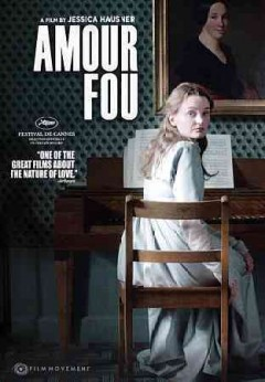 Amour fou /  written and directed by Jessica Hausner.