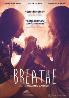 Breathe /  screenplay by Mélanie Laurent and Julien Lambroschini ; directed by  Mélanie Laurent.