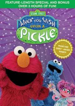 Sesame Street: When You Wish Upon a Pickle.